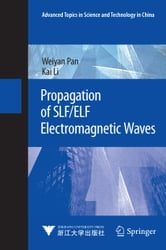 Propagation of SLF/ELF Electromagnetic Waves ebook by Wei-Yan Pan,Kai Li