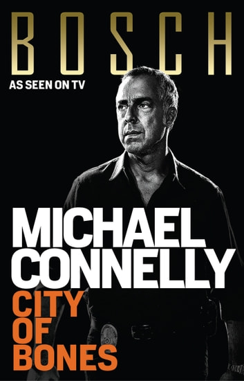 City of Bones - Harry Bosch Mystery 8 ebook by Michael Connelly