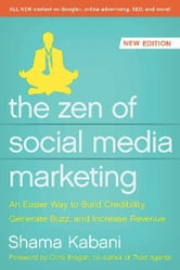 The Zen of Social Media Marketing - An Easier Way to Build Credibility, Generate Buzz, and Increase Revenue ebook by Shama Kabani