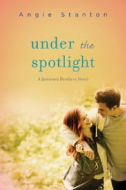 Under the Spotlight ebook by Angie Stanton