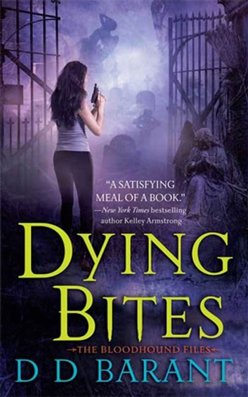 Dying Bites - The Bloodhound Files ebook by DD Barant