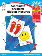 Coordinate Graphing Hidden Pictures, Grades 3 - 5 ebook by Hall, Joy
