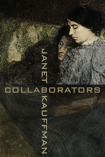 Collaborators ebook by Janet Kauffman