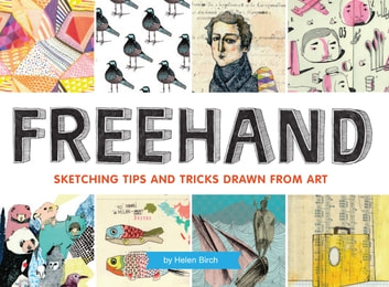 Freehand - Sketching Tips and Tricks Drawn from Art ebook by Helen Birch