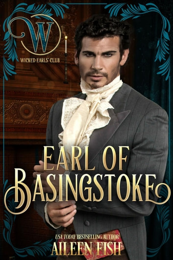Earl of Basingstoke - Wicked Earls' Club ebook by Aileen Fish,Wicked Earls' Club