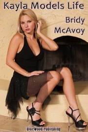 Kayla Models Life ebook by Bridy McAvoy
