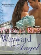 Wayward Angel ebook by Patricia Rice