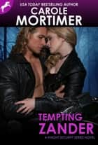 Tempting Zander (Knight Security 4) ebook by Carole Mortimer