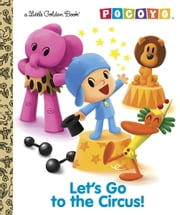 Let's Go to the Circus! (Pocoyo) ebook by Kristen L. Depken