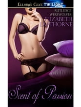 Scent Of Passion (Rutledge Werewolves, Book One) ebook by Elizabeth Laphorne