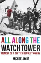 All Along the Watchtower ebook by Michael Hyde