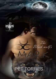 The Black Wolf's Mark ebook by Pet TorreS
