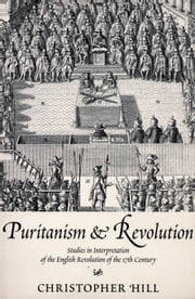 Puritanism & Revolution ebook by Christopher Hill