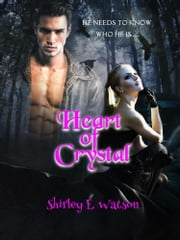 Heart of Crystal ebook by Shirley E. Watson
