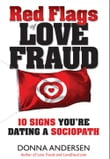 Red Flags of Love Fraud: 10 signs you're dating a sociopath