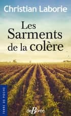 Les Sarments de la colère ebook by Christian Laborie