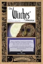 The Witches' Almanac, Issue 32 - Spring 2013-Spring 2014: Wisdom of the Moon ebook by Andrew Theitic