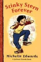 Stinky Stern Forever - A Jackson Friends Book ebook by Michelle Edwards