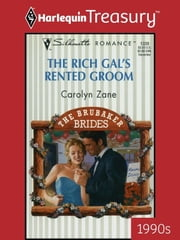 The Rich Gal's Rented Groom ebook by Carolyn Zane