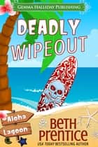 Deadly Wipeout ebook by Beth Prentice