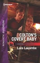 Colton's Covert Baby 電子書 by Lara Lacombe