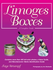 Limoges Porcelain Boxes: A Complete Guide ebook by Strumpf, Faye