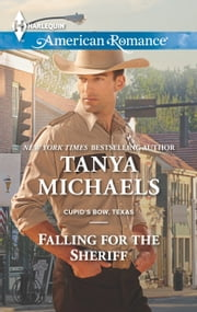 Falling for the Sheriff - A Single Dad Romance ebook by Tanya Michaels