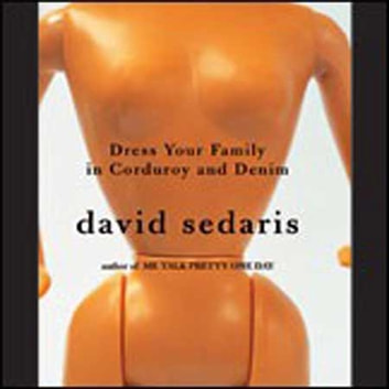 Dress Your Family In Corduroy And Denim audiobook by David Sedaris