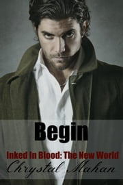 Begin - Inked In Blood: The New World, #1 ebook by Chrystal Mahan