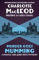 Murder Goes Mumming ebook by Charlotte MacLeod