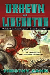 Dragon and Liberator - The Sixth Dragonback Adventure ebook by Timothy Zahn