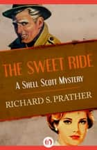 The Sweet Ride ebook by Richard S Prather