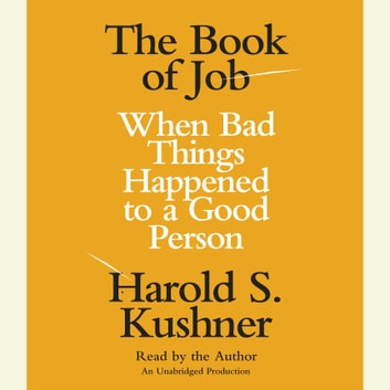 The Book of Job - When Bad Things Happened to a Good Person audiobook by Harold S. Kushner