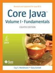 Core Java, Volume I--Fundamentals: Eighth Edition ebook by Horstmann, Cay S.