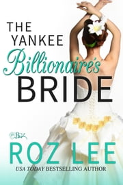 The Yankee Billionaire's Bride ebook by Roz Lee