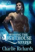 Wooing the Lighthouse Keeper ebook by Charlie Richards