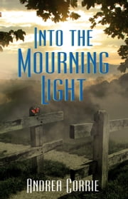 Into the Mourning Light ebook by Andrea Corrie