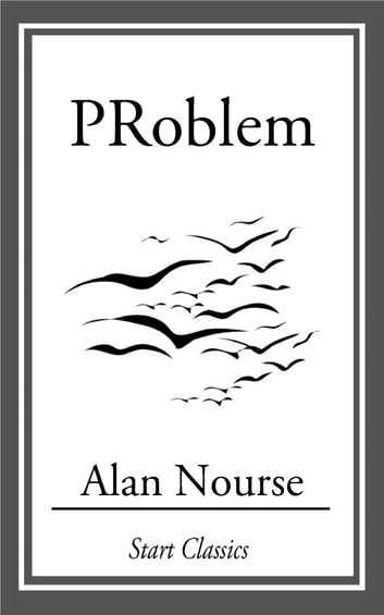 Problem ebook by Alan Nourse