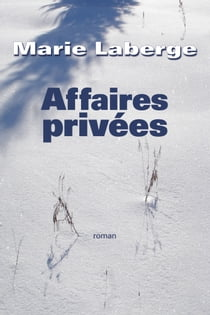 Affaires privées ebook by Marie Laberge