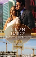 Pregnant and Protected (Mills & Boon M&B) ebook by Lilian Darcy