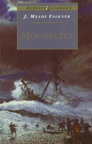 Moonfleet ebook by John Meade Falkner,F. Exell