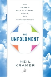 The Unfoldment ebook by Neil Kramer