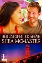 Her Unexpected Affair ebook by Shea McMaster