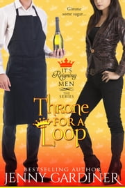 Throne for a Loop - It's Reigning Men, #6 ebook by Jenny Gardiner