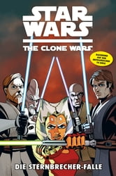 Star Wars: The Clone Wars (zur TV-Serie), Band 10 - Die Sternbrecher-Falle ebook by Mike Barr