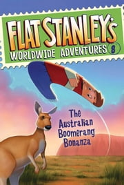 Flat Stanley's Worldwide Adventures #8: The Australian Boomerang Bonanza ebook by Jeff Brown,Macky Pamintuan