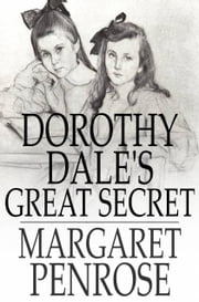 Dorothy Dale's Great Secret ebook by Margaret Penrose