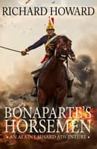 Bonaparte's Horsemen ebook by Richard Howard