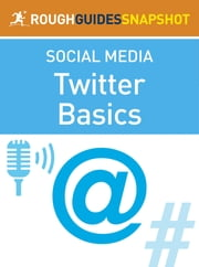 The Rough Guide Snapshot to Social Media: Twitter Basics ebook by Sean Mahoney
