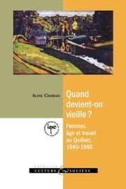 Quand devient-on vieille? ebook by Aline, Charles